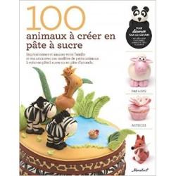 Livre - 100 annimaux à créer en pâte à sucre - 256pages
