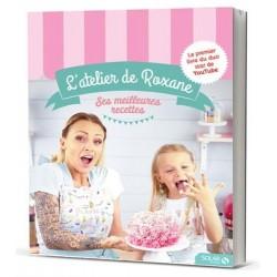 Livre - L'atelier de Roxane, livre meilleur pâtissier Roxanne, Roxanne meilleur pâtissier recette, atelier de Roxanne recette, t