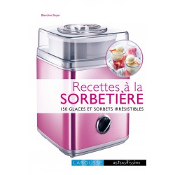 """Livre """"glace à la sorbetière"""" sorbet recette sorbetière"""